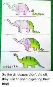 Dinosaurs Meme - a 恐龙是怎么来的 so the dinosaurs didn t die off they just finished