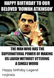 Supernatural Birthday Meme - happy birthday to our beloved rowan atkinson rv c j www rvcj com