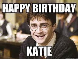 Harry Potter Birthday Meme - happy birthday katie good guy harry potter quickmeme