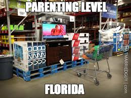 Funny Florida Memes - parenting level florida parenting fail know your meme