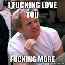 I Fucking Love You Memes - fucking love you more funny memes pinterest funny memes and memes