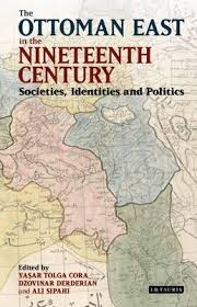 The Ottoman The Ottoman East In The Nineteenth Century Societies Identities