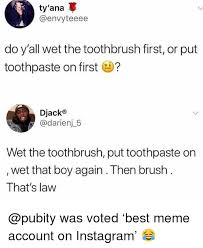 Toothpaste Meme - 25 best memes about toothpaste toothpaste memes