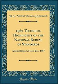 us bureau of standards 1967 technical highlights of the national bureau of standards