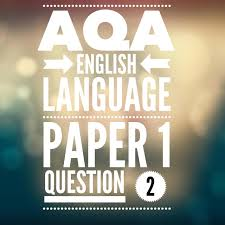 aqa gcse english language paper 1 question 2 2017 exam 2016
