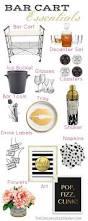 House Essentials by Best 25 Bar Cart Essentials Ideas On Pinterest Bar Cart Gold