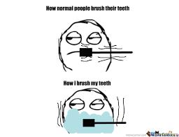 Brushing Teeth Meme - how i brush my teeth by theexterminator meme center