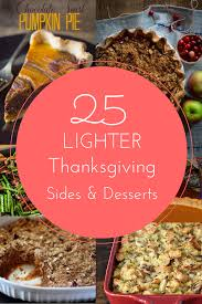 lighter thanksgiving recipes 25 healthy sides desserts