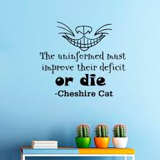 Home Decor Sayings by Wall Decals Vinyl Sticker The Uninformed Must Improve Cheshire Cat