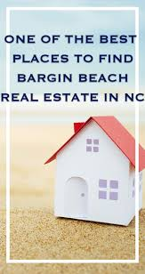 one of the best places to find bargain beach real estate in nc