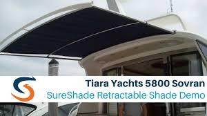 Sailboat Awning Sunshade Tiara Yachts 5800 Sovran Demo Of Sureshade Retractable Sunshade