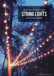 Backyard String Lighting Ideas 5 Dreamy Ways To Use String Lights In Your Backyard 101