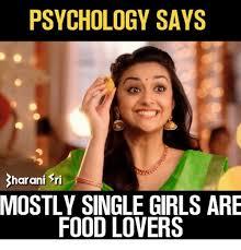 Single Girls Meme - psychology says harani sri mostly single girls are food lovers