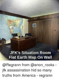 Situation Room Meme - jfk s situation room flat earth map on wall from jfk