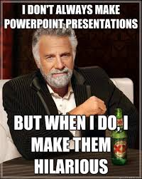 Powerpoint Meme - image result for funny power point powerpoint pinterest