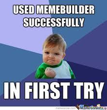 Meme Builder - used memebuilder for first time by recyclebin meme center