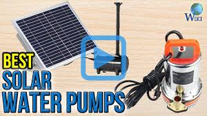 small battery powered water pump top 8 solar water pumps of 2017 video review