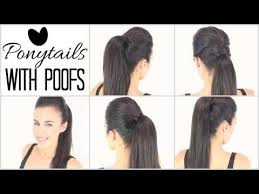 front poof hairstyles ponytails with poof youtube