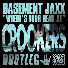 free download basement jaxx where u0027s your head at crookers