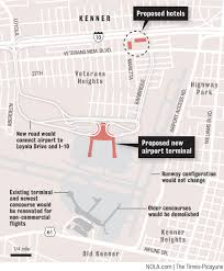 New Orleans Map Of Hotels by Kenner Hotels Planned Near Site Of New Airport Terminal Nola Com