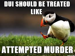 Attempted Murder Meme - don t drink and drive meme on imgur