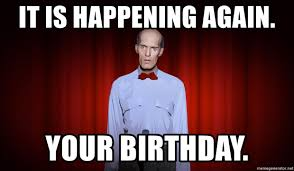 Twin Peaks Meme - it is happening again your birthday twin peaks giant it is