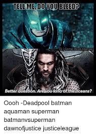 Aquaman Meme - tellimedovoubleedor ig comic book memes betterauestion arevou kingof