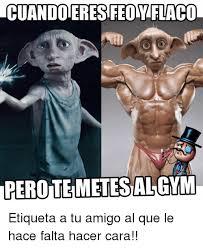 Memes Gym - cu jandoeresfeoyflaco perotemetes gym al etiqueta a tu amigo al que
