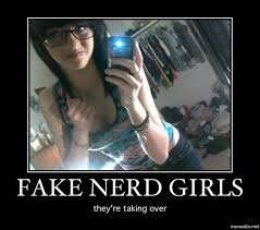 Fake Nerd Girl Meme - fake nerd girls memes