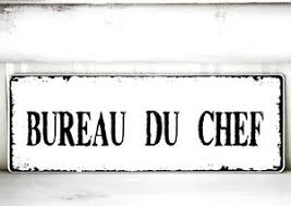 bureau du chef shabby vintage nostalgie schild bureau du chef antik rosalie