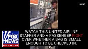Luggage United Airlines Watch United Airlines Staffer Fights With Passenger Over Baggage