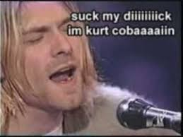 Woopty Doo Meme - suck my sshhh i m kurt cobain youtube