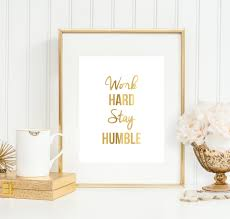 work hard stay humble art print office decor office gift