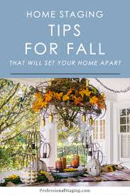 fall home staging tips that will set your home apart