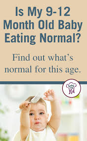 table food ideas for 9 month old is my child s eating normal at 9 12 months of age