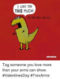 I Love You This Much Meme - i love you this much its more than it looks like shoebox tag