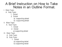 a brief instruction on how to take notes in an outline format i