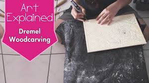 art explained dremel wood carving process youtube