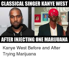 Injecting Marijuanas Meme - classical singer kanye west ama afterinjecting one marijuana kanye