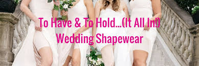how to choose wedding shapewear look perfect in your dress