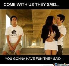 3rd Wheel Meme - 17 funny third wheel memes for people who are always alone