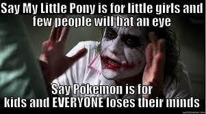 Pokemon Kid Meme - go ahead say pokemon is for kids on a message board quickmeme