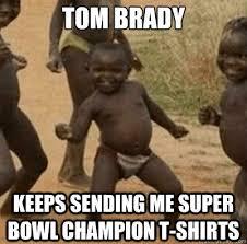 Sad Brady Meme - tom brady keeps sending me super bowl chion t shirts third