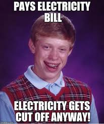 Electricity Meme - bad luck brian meme imgflip