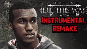 hopsin die this way instrumental remake feat matt black and joey
