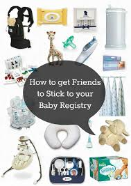 baby shower registries how to get them to stick to your baby registry rookie