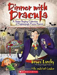 Poems About Halloween That Rhymes by Dinner With Dracula By Bruce Lansky Scholastic