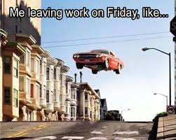 Leaving Work On Friday Meme - funny pictures memes your daily dose of laughter funny