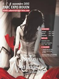 salon du mariage rouen salon du mariage et de la fête 2016 au parc des expositions de rouen