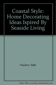 buy coastal style home decorating ideas inspired by seaside coastal style home decorating ideas ispired by seaside living